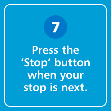 Press the 'Stop' button when your stop is next