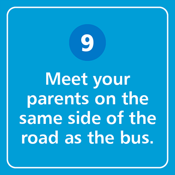 Meet your parents on the same side of the road as the bus